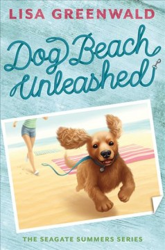 Dog Beach unleashed /  Lisa Greenwald. - Lisa Greenwald.