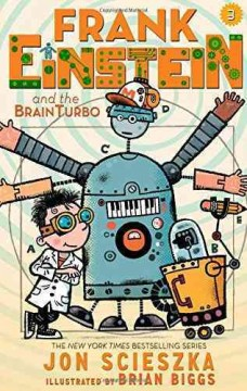 Frank Einstein and the BrainTurbo /  Jon Scieszka ; illustrated by Brian Biggs. - Jon Scieszka ; illustrated by Brian Biggs.