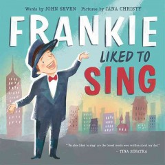 Frankie liked to sing /  by John Seven ; illustrated by Jana Christy. - by John Seven ; illustrated by Jana Christy.