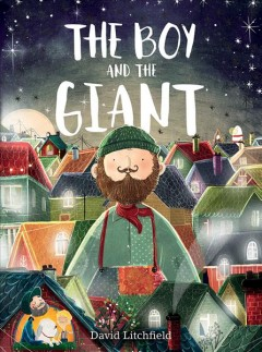 The boy and the giant /  David Litchfield. - David Litchfield.
