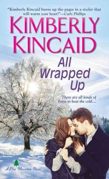 All wrapped up /  Kimberly Kincaid. - Kimberly Kincaid.