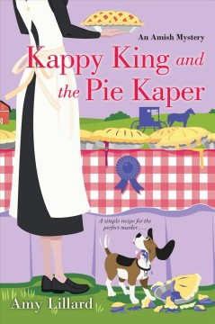 Kappy King and the pie kaper /  Amy Lillard. - Amy Lillard.