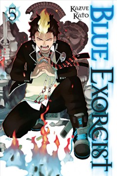 Blue exorcist Volume 5 /  Kazue Kato ; [translation & English adaptation, John Werry ; touch-up art & lettering, John Hunt, Primary Graphix]. - Kazue Kato ; [translation & English adaptation, John Werry ; touch-up art & lettering, John Hunt, Primary Graphix].