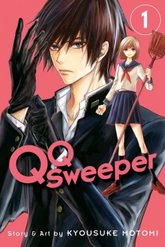 QQ sweeper Volume 1 /  story and art by Kyousuke Motomi ; [translation, JN Productions ; adaption, Bryant Turnage ; touch-up art and lettering, Eric Erbes]. - story and art by Kyousuke Motomi ; [translation, JN Productions ; adaption, Bryant Turnage ; touch-up art and lettering, Eric Erbes].
