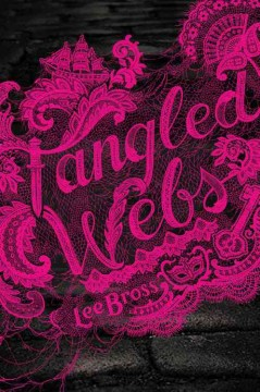 Tangled webs /  Lee Bross. - Lee Bross.