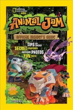 Animal jam : official insider's guide - Katherine Noll.