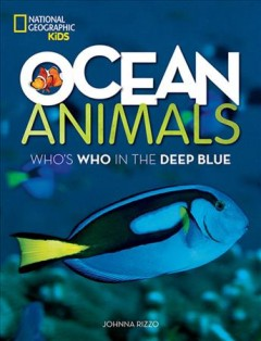 Ocean animals : who's who in the deep blue / by Johnna Rizzo ; with an introduction by Sylvia Earle. - by Johnna Rizzo ; with an introduction by Sylvia Earle.