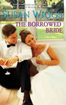 The borrowed bride /  Susan Wiggs. - Susan Wiggs.