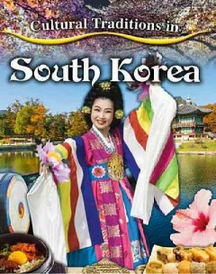Cultural Traditions in South Korea /  Lisa Dalrymple. - Lisa Dalrymple.