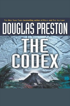 The codex /  Douglas Preston. - Douglas Preston.