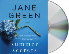 Summer secrets : a novel / Jane Green. - Jane Green.