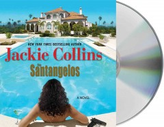 The Santangelos : a novel / Jackie Collins. - Jackie Collins.