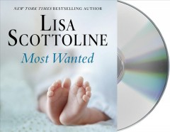 Most wanted /  Lisa Scottoline. - Lisa Scottoline.