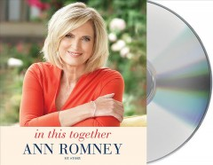 In this together : my story / Ann Romney. - Ann Romney.