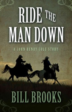 Ride the man down /  By Bill Brooks. - By Bill Brooks.