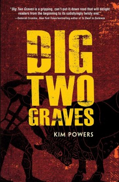 Dig two graves /  Kim Powers. - Kim Powers.