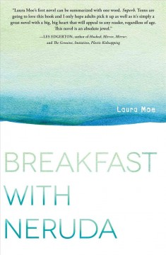 Breakfast with Neruda /  Laura Moe. - Laura Moe.