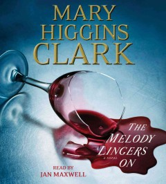 The melody lingers on : a novel / Mary Higgins Clark - Mary Higgins Clark