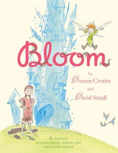 Bloom /  Doreen Cronin. - Doreen Cronin.