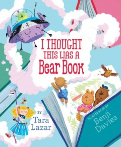 I thought this was a bear book /  written by Tara Lazar ; illustrated by Benji Davies. - written by Tara Lazar ; illustrated by Benji Davies.