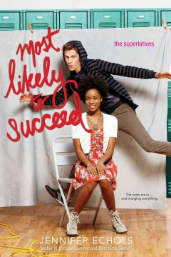 Most likely to succeed /  by Jennifer Echols. - by Jennifer Echols.