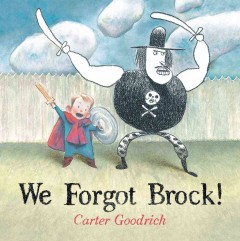 We forgot Brock! /  Carter Goodrich. - Carter Goodrich.