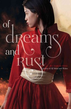 Of dreams and rust /  by Sarah Fine. - by Sarah Fine.