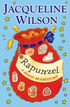 Rapunzel : a magic beans story / retold by Jacqueline Wilson ; illustrated by Nick Sharratt. - retold by Jacqueline Wilson ; illustrated by Nick Sharratt.