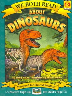 About dinosaurs /  by Sindy McKay ; illustrated by Robert Walters. - by Sindy McKay ; illustrated by Robert Walters.