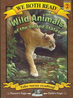 Wild animals of the United States /  Dev Ross ; illustrated by the Hautman Brothers. - Dev Ross ; illustrated by the Hautman Brothers.