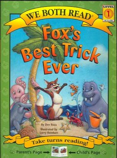 Fox's best trick ever /  by Dev Ross ; illustrated by Larry Reinhart. - by Dev Ross ; illustrated by Larry Reinhart.