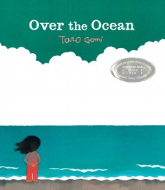 Over the ocean /  Taro Gomi. - Taro Gomi.
