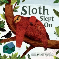 Sloth slept on /  Frann Preston-Gannon. - Frann Preston-Gannon.