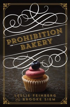Prohibition Bakery /  Leslie Feinberg, Brook Siem. - Leslie Feinberg, Brook Siem.