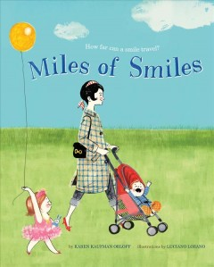 Miles of smiles /  by Karen Kaufman Orloff ; illustrations by Luciano Lozano. - by Karen Kaufman Orloff ; illustrations by Luciano Lozano.