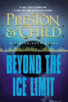 Beyond the ice limit /  Douglas Preston & Lincoln Child. - Douglas Preston & Lincoln Child.