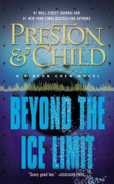 Beyond the ice limit : a Gideon Crew novel / Douglas Preston & Lincoln Child. - Douglas Preston & Lincoln Child.