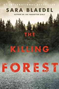 The killing forest /  Sara Blaedel ; translated by Mark Kline. - Sara Blaedel ; translated by Mark Kline.