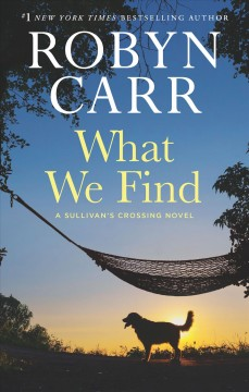 What We Find /  Robyn Carr. - Robyn Carr.