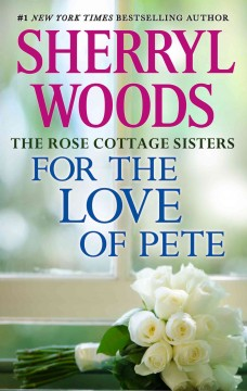 For the love of Pete /  Sherryl Woods. - Sherryl Woods.