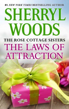 The laws of attraction /  Sherryl Woods. - Sherryl Woods.