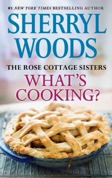 What's cooking? /  Sherryl Woods. - Sherryl Woods.