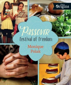 Passover : festival of freedom / Monique Polak. - Monique Polak.