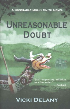 Unreasonable doubt : a Constable Molly Smith mystery / Vicki Delany.