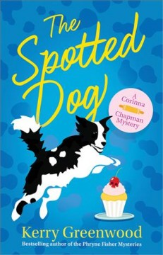 The spotted dog : a Corinna Chapman mystery / Kerry Greenwood. - Kerry Greenwood.