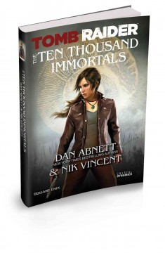 Tomb raider : the ten thousand immortals - Dan Abnett & Nik Vincent.