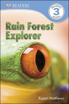 Rain forest explorer - written by Rupert Matthews.