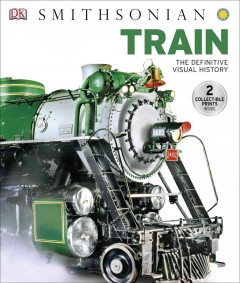 Train : the definitive visual history.