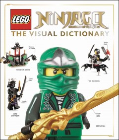 Lego Ninjago masters of spinjitzu : the visual dictionary - written by Hannah Dolan.