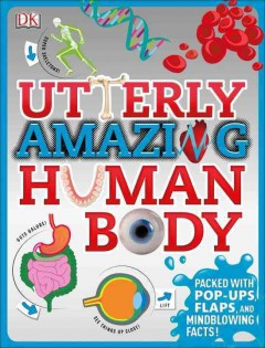 Utterly amazing human body /  written by Richard Walker ; illustrator, Kari Modén ; additional illustrations, Acute Graphics. - written by Richard Walker ; illustrator, Kari Modén ; additional illustrations, Acute Graphics.